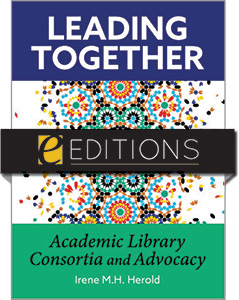Image for Leading Together: Academic Library Consortia and Advocacy—eEditions PDF e-book
