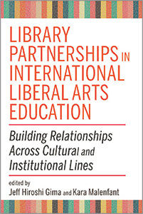 book cover for Library Partnerships in International Liberal Arts Education: Building Relationships Across Cultural and Institutional Lines