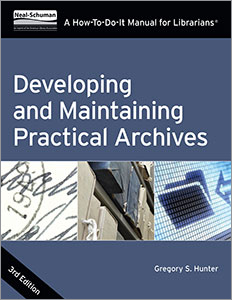 book cover for Developing and Maintaining Practical Archives, Third Edition: A How-To-Do-It Manual
