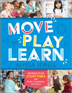 Image for Move, Play, Learn: Interactive Storytimes with Music, Movement, and More
