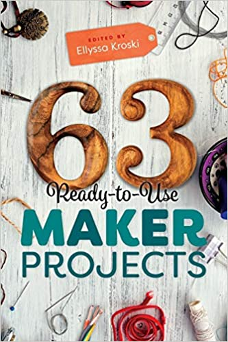 Image for 63 Ready-to-Use Maker Projects