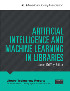 Image for Artificial Intelligence and Machine Learning in Libraries