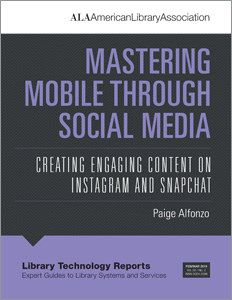 Image for Mastering Mobile through Social Media: Creating Engaging Content on Instagram and Snapchat