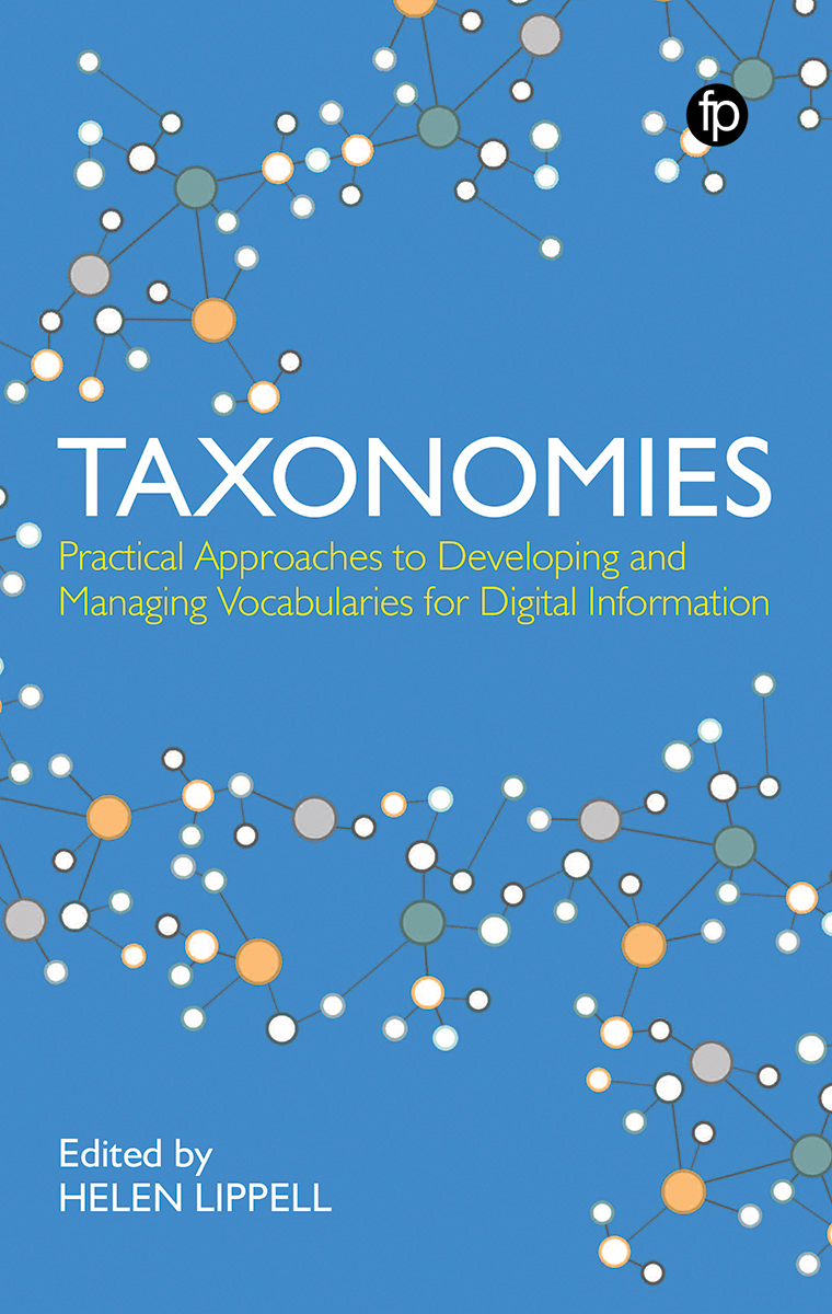 Image for Taxonomies: Practical Approaches to Developing and Managing Vocabularies for Digital Information
