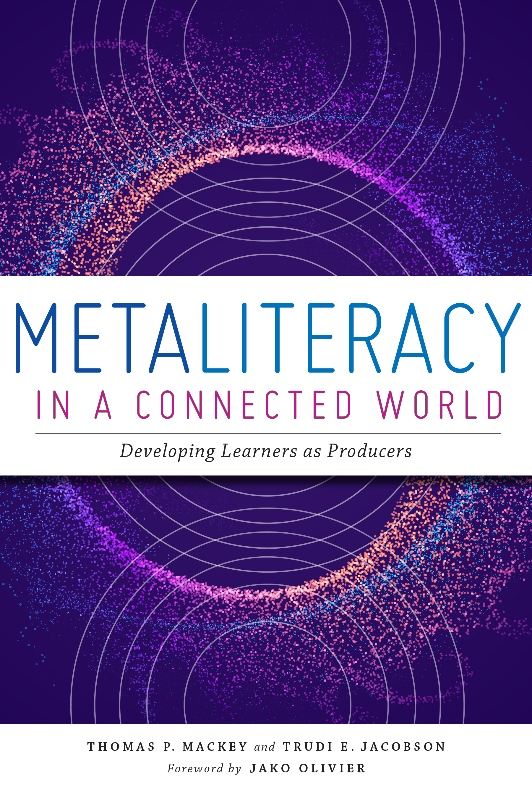 Image for Metaliteracy in a Connected World: Developing Learners as Producers