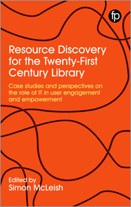 Image for Resource Discovery for the Twenty-First Century Library: Case Studies and Perspectives on the Role of IT in User Engagement and Empowerment