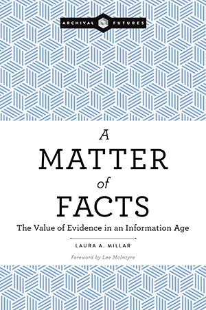Image for A Matter of Facts: The Value of Evidence in an Information Age