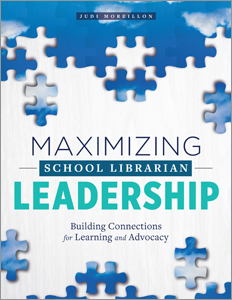 book cover for Maximizing School Librarian Leadership: Building Connections for Learning and Advocacy
