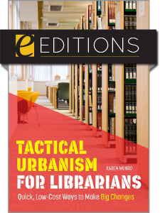 Image for Tactical Urbanism for Librarians: Quick, Low-Cost Ways to Make Big Changes—eEditions e-book