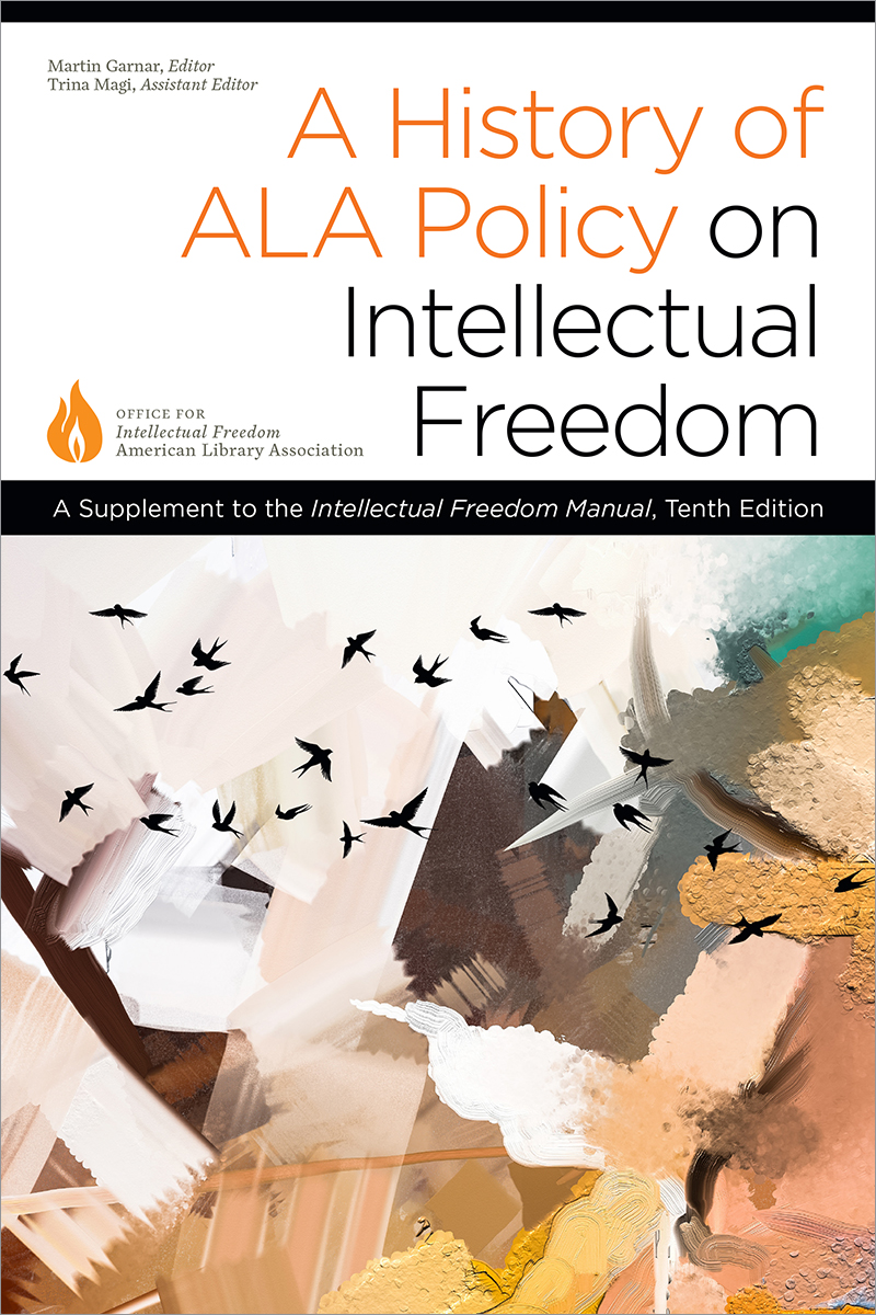 Image for A History of ALA Policy on Intellectual Freedom: A Supplement to the Intellectual Freedom Manual, Tenth Edition