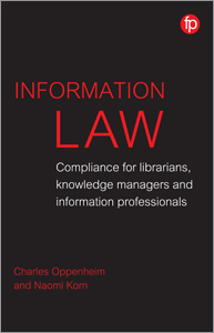 Image for Information Law: Compliance for Librarians, Knowledge Managers and Information Professionals