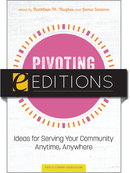 Image for Pivoting during the Pandemic: Ideas for Serving Your Community Anytime, Anywhere—eEditions PDF e-book