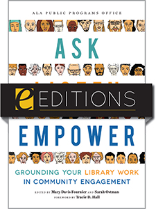 Image for Ask, Listen, Empower: Grounding Your Library Work in Community Engagement— eEditions e-book