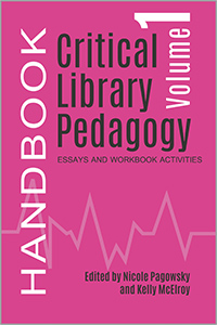 critical library pedagogy handbook volume one essays and  critical library pedagogy handbook volume one essays and workbook activities