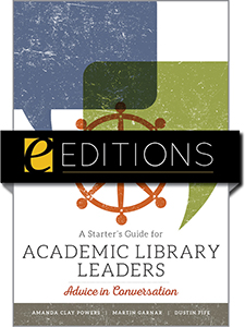 Image for A Starter's Guide for Academic Library Leaders: Advice in Conversation—eEditions PDF e-book