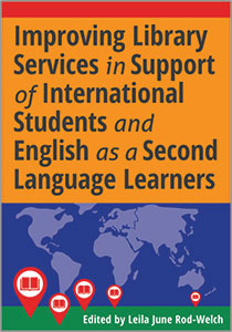 Image for Improving Library Services in Support of International Students and English as a Second Language Learners