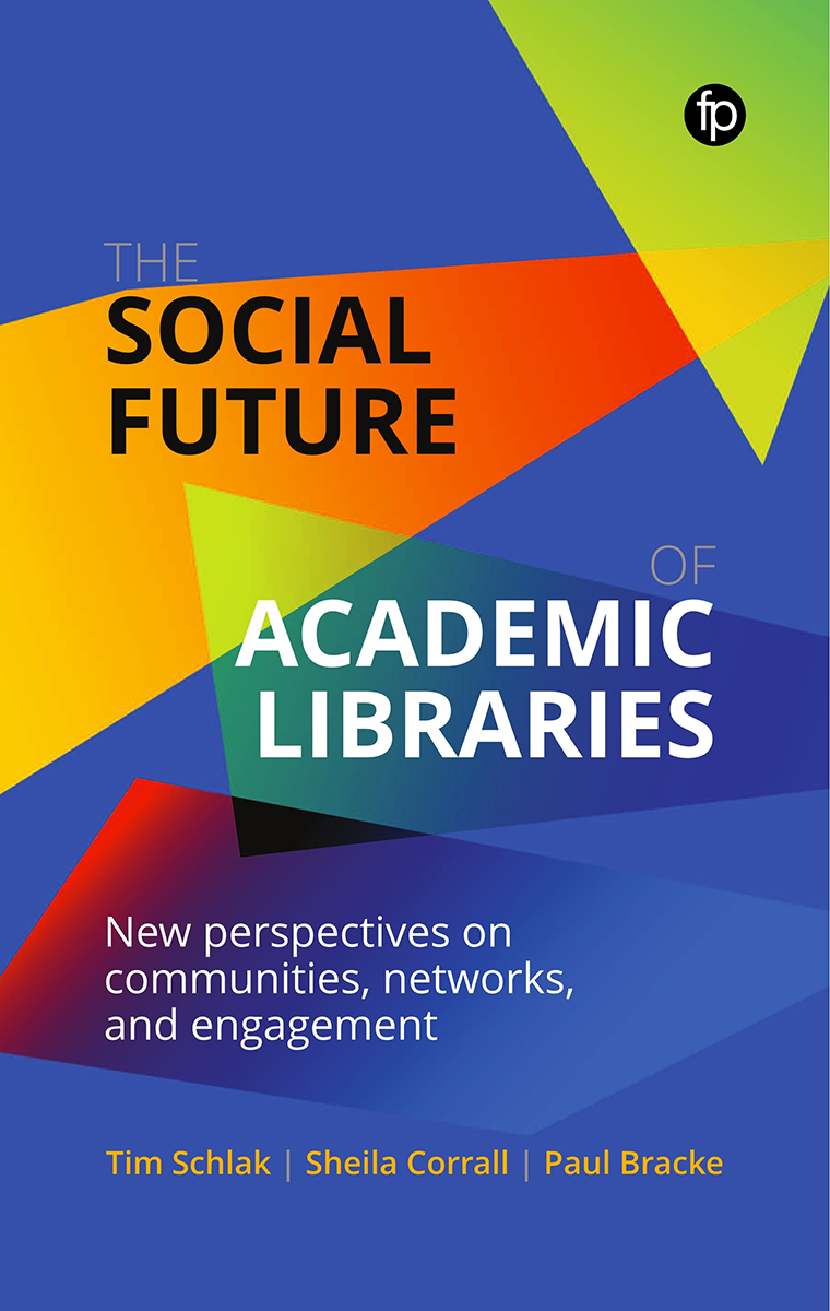 Image for The Social Future of Academic Libraries: New Perspectives on Communities, Networks, and Engagement