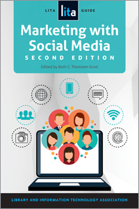 Image for Marketing with Social Media: A LITA Guide, Second Edition