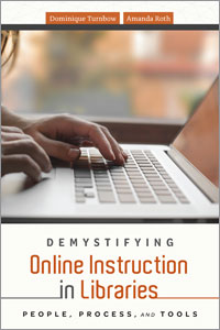 book cover for Demystifying Online Instruction in Libraries: People, Process, and Tools