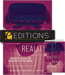 cover image for Beyond Reality: Augmented, Virtual, and Mixed Reality in the Library—print/e-book Bundle