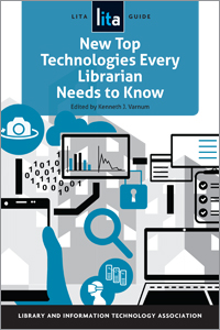 Image for New Top Technologies Every Librarian Needs to Know: A LITA Guide