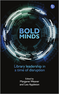 Image for Bold Minds: Library Leadership in a Time of Disruption