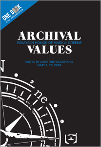 book cover for Archival Values: Essays in Honor of Mark A. Greene