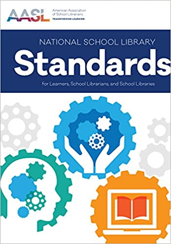 book cover for National School Library Standards for Learners, School Librarians, and School Libraries (AASL Standards)