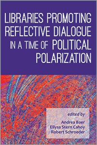 book cover for Libraries Promoting Reflective Dialogue in a Time of Political Polarization