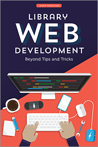 book cover for Library Web Development: Beyond Tips and Tricks