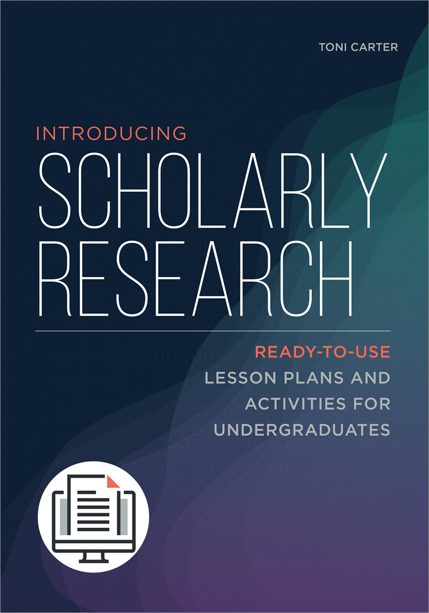 Image for Introducing Scholarly Research: Ready-to-Use Lesson Plans and Activities for Undergraduates