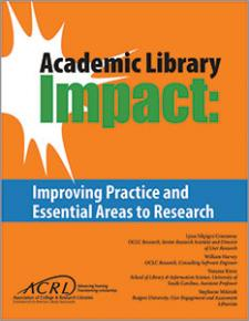 Image for Academic Library Impact: Improving Practice and Essential Areas to Research