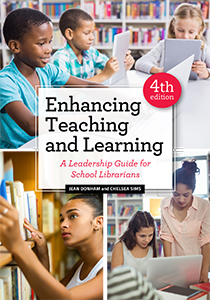 Image for Enhancing Teaching and Learning: A Leadership Guide for School Librarians, Fourth Edition