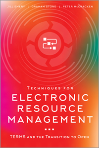 Image for Techniques for Electronic Resource Management: TERMS and the Transition to Open