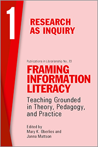 book cover for Framing Information Literacy (PIL#73), Volume 1: Research as Inquiry