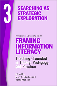 book cover for Framing Information Literacy (PIL#73), Volume 3: Searching as Strategic Exploration
