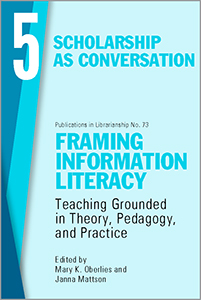 book cover for Framing Information Literacy (PIL#73), Volume 5: Scholarship as Conversation