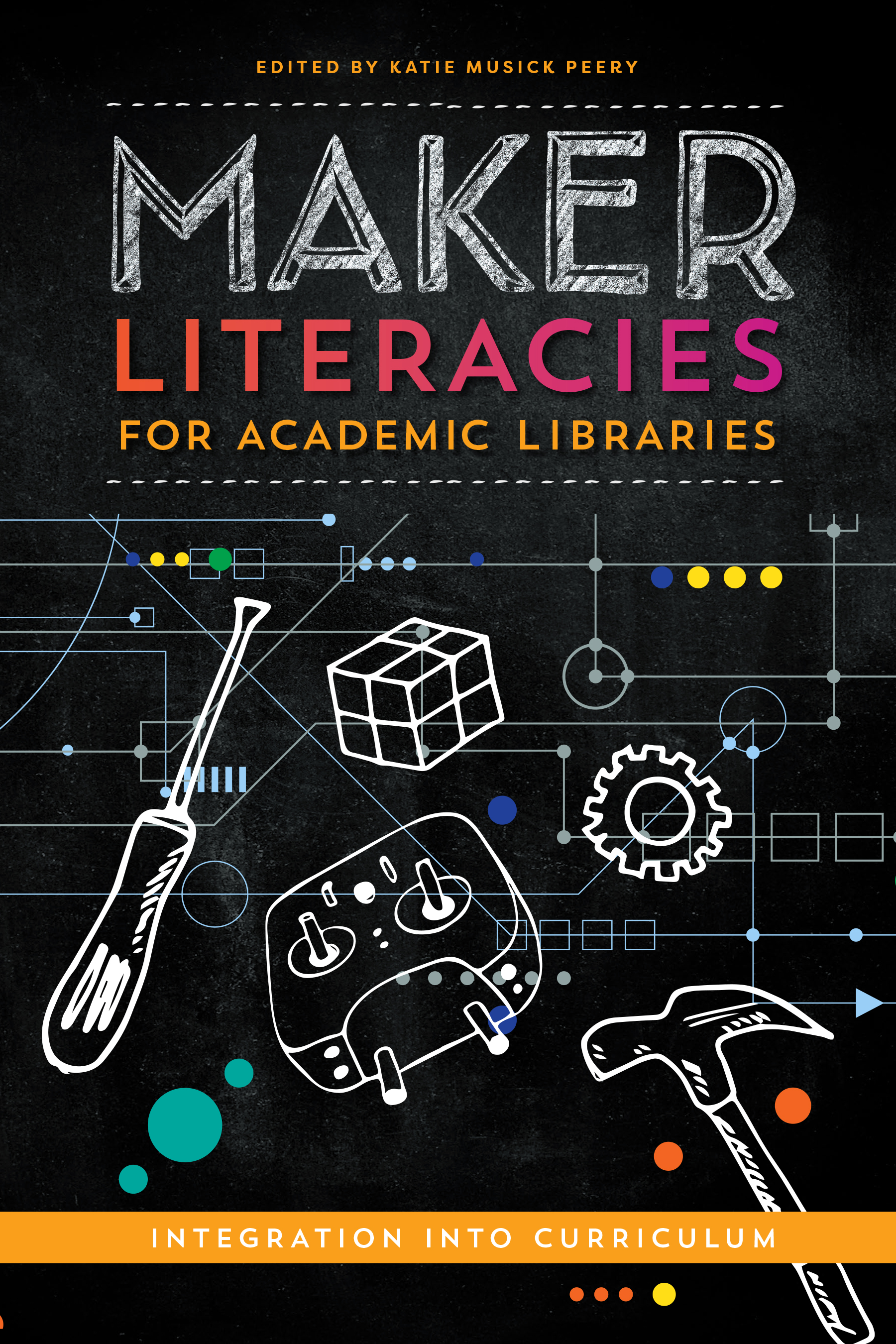 Image for Maker Literacies for Academic Libraries: Integration into Curriculum