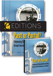 Image for Past or Portal? Enhancing Undergraduate Learning through Special Collections and Archives--print/e-book Bundle