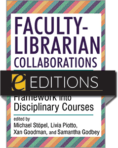 Image for Faculty-Librarian Collaborations: Integrating the Information Literacy Framework into Disciplinary Courses—eEditions PDF e-book