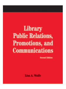 Image for Library Public Relations, Promotions, and Communications, Second Edition: A How-To-Do-It Manual for Librarians