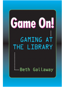 Image for Game On! Gaming at the Library: