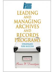 Image for Leading and Managing Archives and Records Programs
