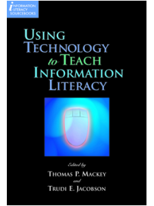 Image for Using Technology to Teach Information <strong>Literacy</strong>
