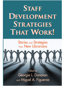 Image for Staff Development Strategies that Work: Stories and Strategies from New Librarians