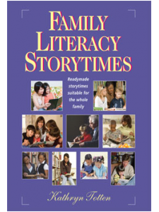 Image for Family Literacy Storytimes: Readymade Storytimes Suitable for the Whole Family, and Companion CD-ROM