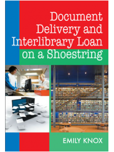 Image for Document Delivery and Interlibrary Loan on a Shoestring