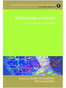 Image for Community Archives: The Shaping of Memory