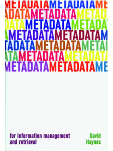 Image for Metadata for Information Management and Retrieval: