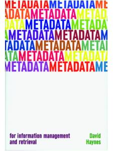 Image for Metadata for Information Management and Retrieval: